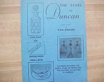 The Years of Duncan 1865 - 1955 by Gail Krause, Vintage Reference Book on Collectible Glassware, Early American Pressed Pattern Glass EAPG