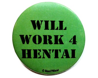 Anime Hentai 2-Inch Button: Will Work for Hentai