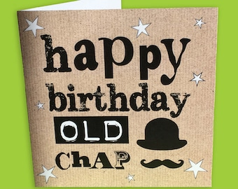 Happy Birthday Old Chap,  Male Birthday Card
