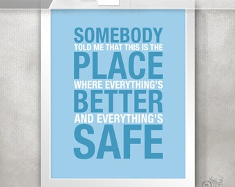 One Tree Hill Quote / Inspirational Quote Print / Somebody Told Me / Housewarming Gift / Home Decor / For Best Friends // 5x7 / 8x10 / 11x14