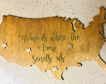 Home is where the Army sends us - wooden us- duty stations - army - address sign - navy - Air Force- coast guard- marines