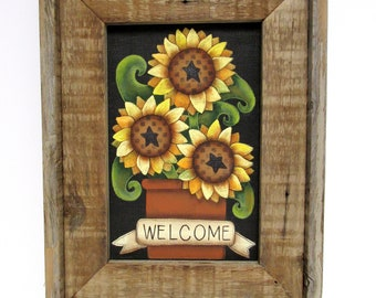 Yellow Sunflowers with Green Leaves, Welcome Sunflowers in Terra Cotta Crock, Hand or Tole Painted, Reclaimed Primitive Barn Wood Frame