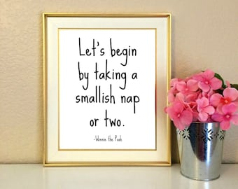 Let's Begin by taking a smallish nap or two, Winnie the Pooh Quote, A.A. Milne, Nap, Nursery Decor, Children's room decor, Printable, 8x10