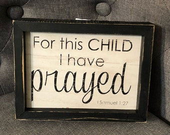 For this child I have prayed wood framed sign