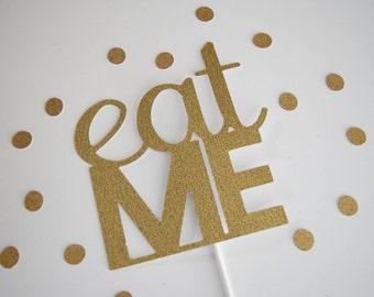 Eat Me Cake Topper, Birthday Cake Topper, Funny Cake Topper, Glitter Birthday Cake Topper, Glitter Cake Topper