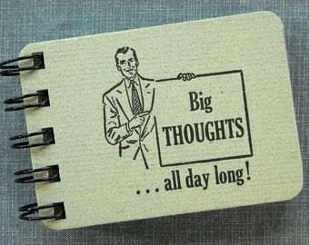 Wire Bound  - Hardback Letterpress Journal - ACEO ATC sized  - Big Thoughts All Day Long