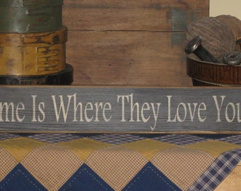 Home Is Where They Love You ~ Home Sign/ Family Sign/ Inspirational Sign/ Farmhouse Sign/ Rustic Sign/ Country SIgn/ Primitive Wood Sign