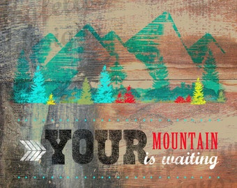 Your Mountain Is Waiting - Square Print - Inspiration - Nature Lover