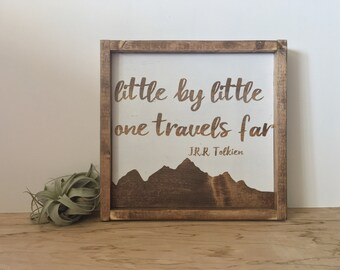 Little by little one travels far. Tolkien, wood sign, home decor, mountain, wall art, wall hanging, living room, gift