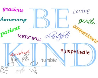 Be Kind - Character, Virtue, Printable Inspiration Poster, Art Card