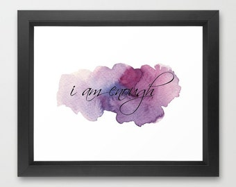 I Am Enough, Confidence Art, Purple Watercolor, Self Esteem, Quote, Self Worth, Feminism, Women, Girls, Plum, Grape, Reminder, Self Love,