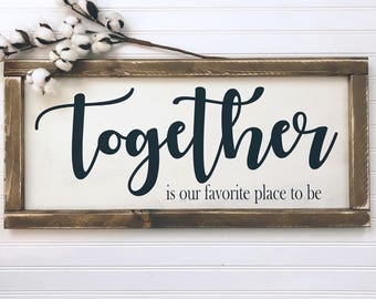 Together is our favorite place to be Framed Wood Sign
