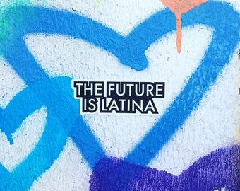 Sticker - The Future is Latina