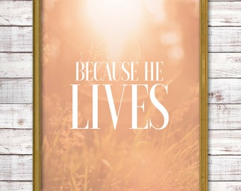 Because He Lives Digital Print, Instant Download, Inspirational Quote, Printable Art, Typography, Home Decor, Hymn