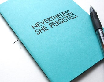 Nevertheless She Persisted Notebook – Lined Journal – Traveler Notebook – Gifts for Women