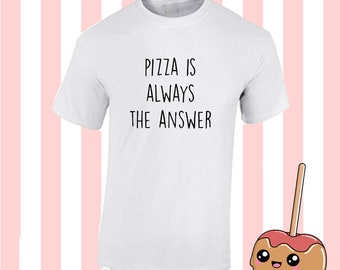 Pizza is always the answer food t shirt tee top Fun Tumblr Hipster Kpop 90s boy girl Grunge Sticker Kawaii Designer Harajuku 20+ COLOUR