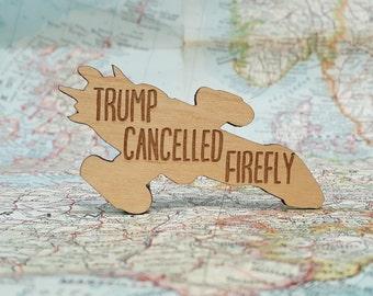 Trump Cancelled Firefly Magnet - Laser Engraved Alder Wood - Fridge Magnet