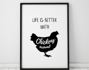 Life Is Better With Chickens Around Quote Print Chicken Lover Gift Crazy Chicken Lady Farmhouse Decor Printable Art Prints Instant Download