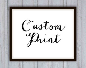 Custom quote art print, calligraphy, personalized gift