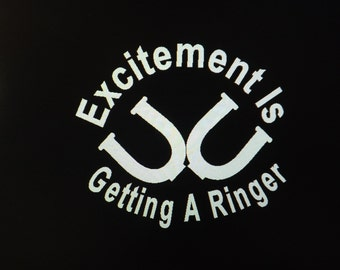 """Excitement Is A Ringer""""Horseshoe"""",Vehicle/Window,Decal/Sticker,Avery Vinyl, 7x6"""