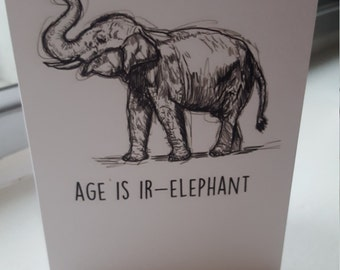 Age is Ir-Elephant Greetings Card