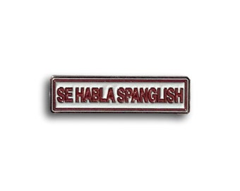 Si Habla Spanglish Pin