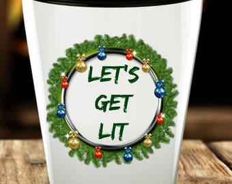 Let's Get Lit Wreath Shot Glass Cup Gift, Christmas Holiday, New Years, Ornaments, Drunk, Liquor, Alcohol, Vodka, Tequila, Rum, Party Favors