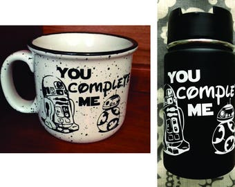 "Star Wars inspired "" R2D2 and BB-8 You Complete Me, 14oz ceramic coffee mug or 12 oz insulated tumbler"