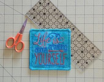 Life Is About Creating Yourself Fabric Coaster, Criss Cross Coaster, Wine Coaster,Stocking Stuffer,Single Coaster,Desk Coaster,Inspirational