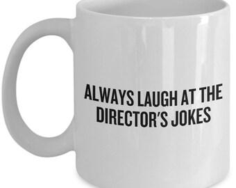Funny Choir Director Gift - Band Director Gift - Choir Coffee Mug - Always Laugh At The Director's Jokes