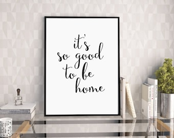 It's So Good To Be Home, Home Printables, Typography Print, Home Print, Home Quote, Home Sweet Home, Digital Print, Printable Quote,Word Art