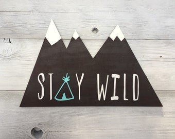Stay Wild Wood Sign - Snowy Mountains