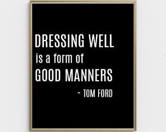 Tom Ford fashion quote, Scandinavian Print,Affiche Scandinave, Printable wall art, dressing well is a form of good manners quote