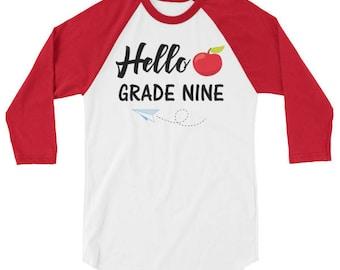 Hello Grade Nine Raglan Baseball T-Shirt Back to School Shirt Teacher Student Funny Tee 3/4 sleeve Kids Children Shirt Teen Adult 6129