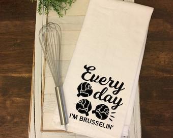 Everyday I'm Brusselin Kitchen Towel