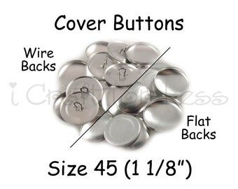 25 Cover Buttons / Fabric Covered Buttons - Size 45 (1 1/8 inch - 28mm) - Wire Back or Flat Backs - SEE COUPON