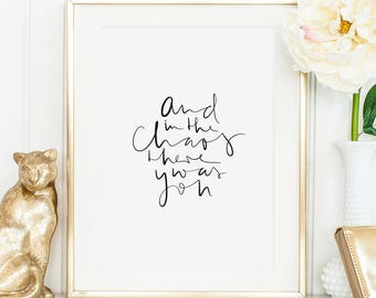 And in the chaos there was you - Poster, Art Print, Love Quote, Handlettering Love, Poster Love, Wedding Quote, Wedding Poster