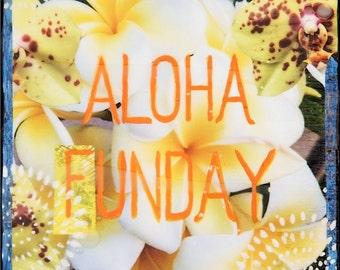 ALOHA FUNDAY, NEW 8x10, 11x14, 16x20, Hawaii, Hand-Signed matted print, Hawaii art, beach art, ocean, orchids, aloha