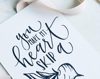 You Make My Heart Skip a Beet . Calligraphy Print