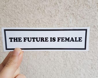 The Future is Female Feminist Sticker - Vinyl Illustrated Feminist Gift Weatherproof Waterproof Decal Bumper Sticker Flair /3x12cm/Gift Idea