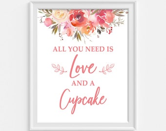All You Need is Love and a Cupcake Sign, Peach Coral Watercolor Floral Bridal Shower Sign, Dessert Sign, INSTANT PRINTABLE