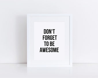 Office Quote Prints, Don't forget to be awesome, Office Quotes, Men Office Art, Office Quotes Men, Office Quote Wall Decor, Typography Print