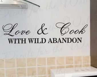 Love and Cook With Wild Abandon Kitchen Dining Room Mom Family Large Wall Decal Decor Lettering Vinyl Quote Sticker Art Decoration KI31
