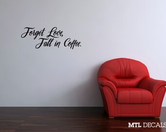 """Coffee Wall Quote Decal / Forget Love, Fall in Coffee Wall Sticker (36"""" x 13.32"""")"""