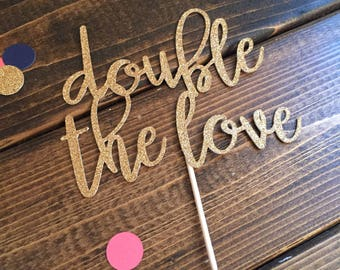 Double The Love Cake Topper - Twin Cake Topper - Twin Baby Shower - Twin Party Decor - Twin Baby Shower Decor - Baby Shower Cake Topper