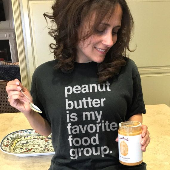Peanut butter is my favorite food group t shirt peanut for Peanut butter t shirt dress
