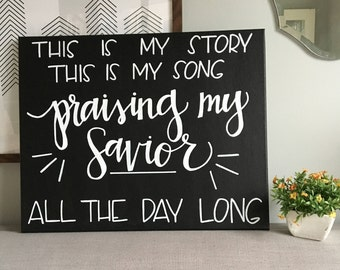 This is My Story, This is My Song--16 x 20 Canvas
