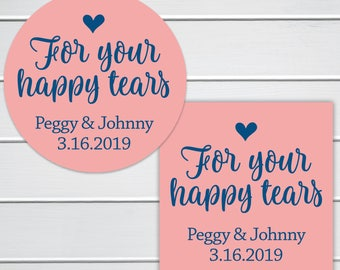 For Your Happy Tears Labels, Wedding Tissue Stickers, Wedding Favor Stickers (#266-SS)