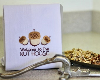 Welcome To The Nut House Embroidered Towel