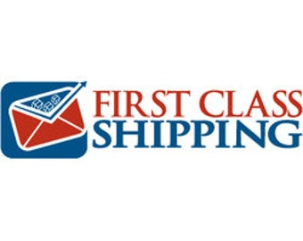 First Class Shipping - Domestic 4-5 Day Delivery - US Only